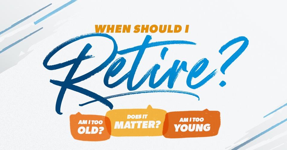When should I retire?