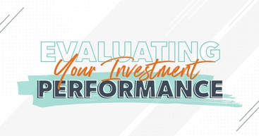 Evaluating your investment performance.