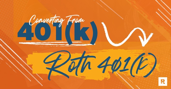 Converting from a Traditional 401(k) to a Roth 401(k)?