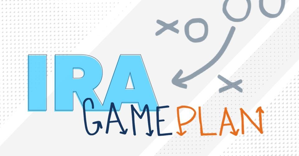 IRA gameplan.
