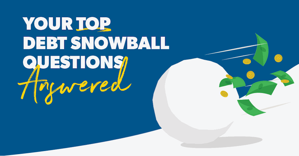 Your Top Debt Snowball Questions Answered