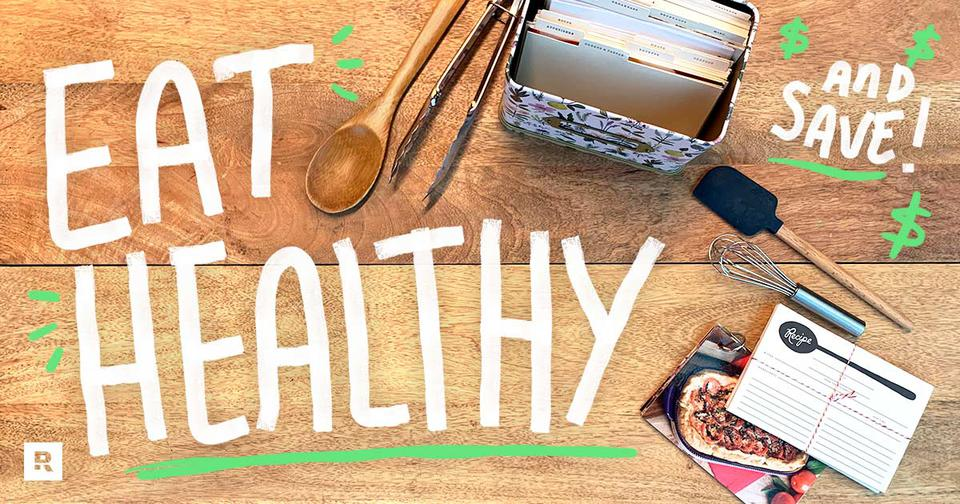 20 Tips for Eating Healthy on a Budget