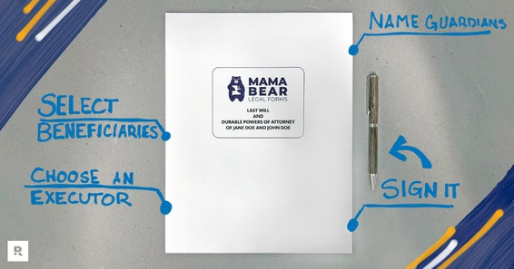 A last will and power of attorney document from Mama Bear Legal Forms helps you choose an executor, name guardians and select beneficiaries.