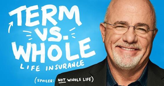 Dave Ramsey: Term vs. whole life insurance