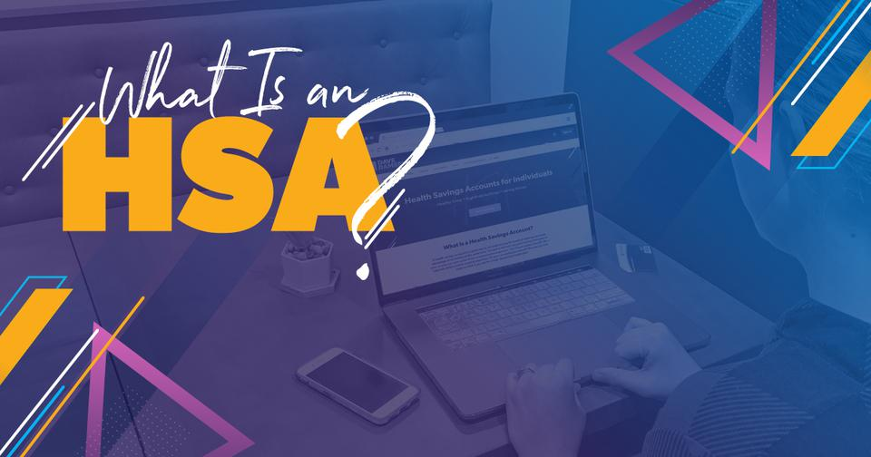 What Is an HSA? text over person looking at laptop