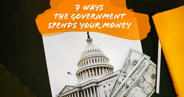 A snapshot of Capitol Hill with text that reads 7 Ways the Government Spends Your Money