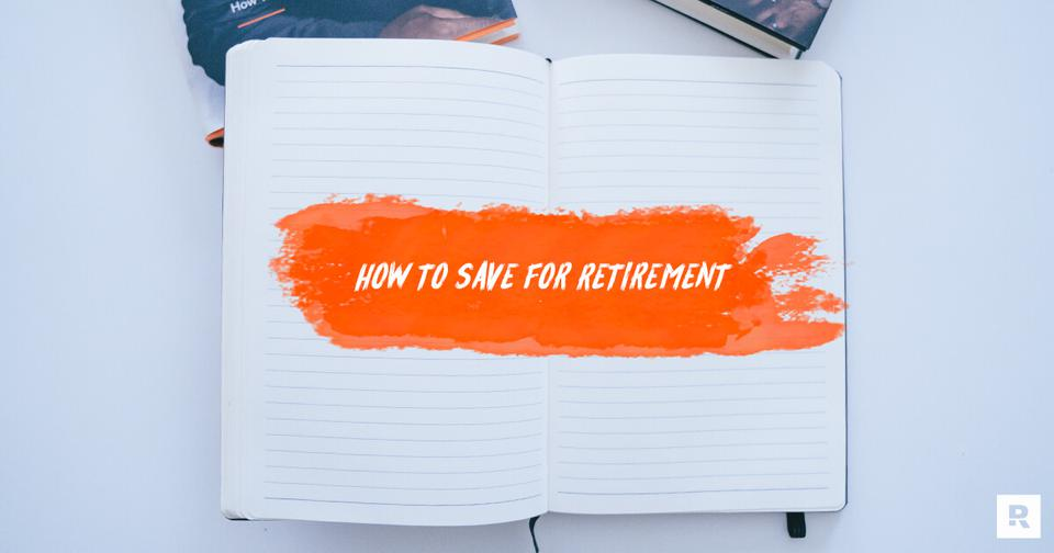 How to Save for Retirement