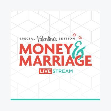 Money & Marriage - Livestream | February 14th, 2019