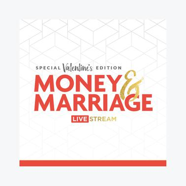 Money & Marriage - Livestream | February 14th, 2020