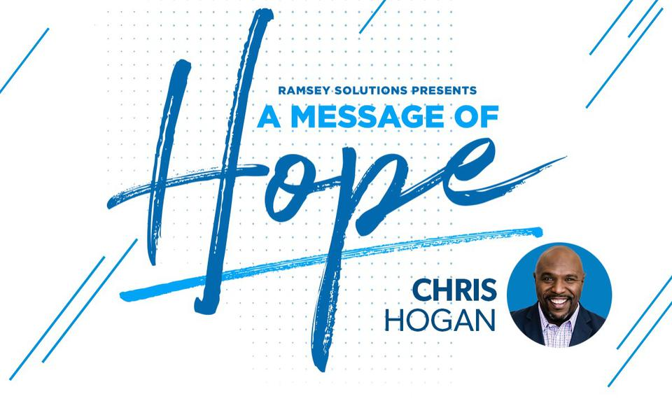 A message of Hope from Chris Hogan.