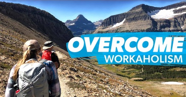 Overcome Workaholism