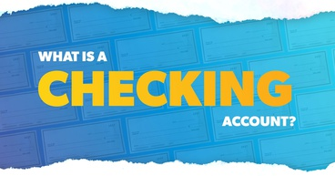 Blank checks with bold words: What is a checking account?