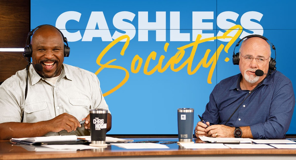 Dave Ramsey and Chris Hogan discussing cashless societies