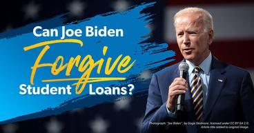 Can Joe Biden Forgive Student Loans?