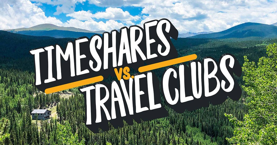 Timeshares vs travel clubs