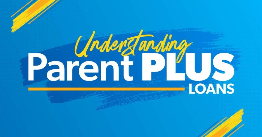 What is a Parent PLUS Loan