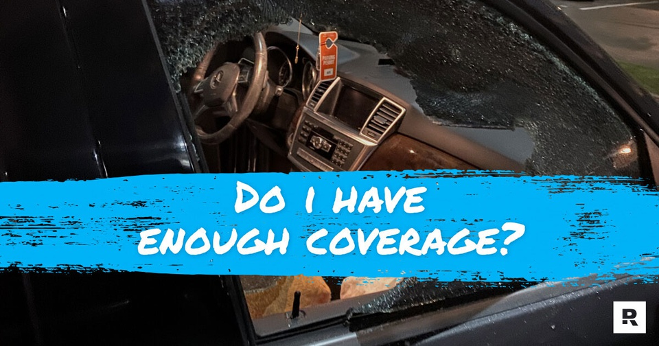 Image of a car that's been broken into that says do I have enough coverage.