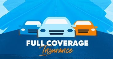 What Is Full Coverage Insurance?