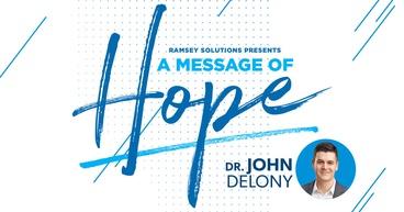 Dr. John Delony's Message of Hope