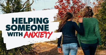 help someone with anxiety