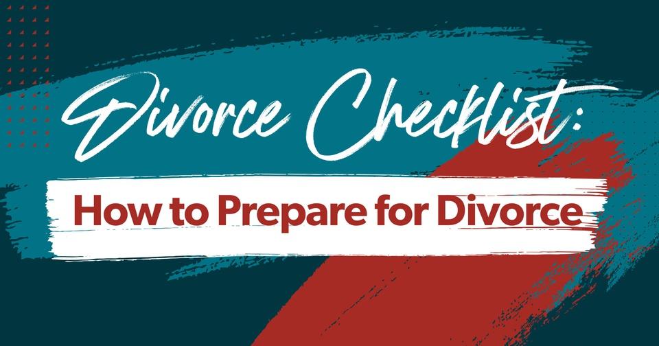 how to prepare for divorce checklist