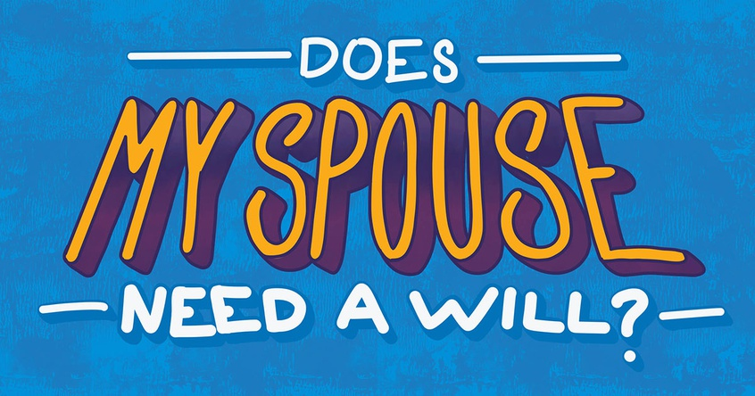 Does my spouse need a will?