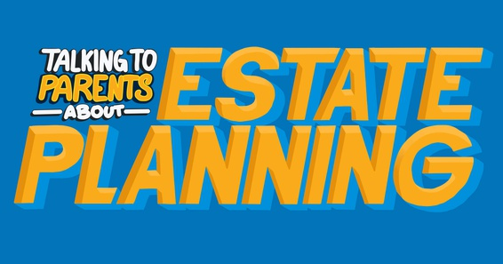 Talking to parents about estate planning.