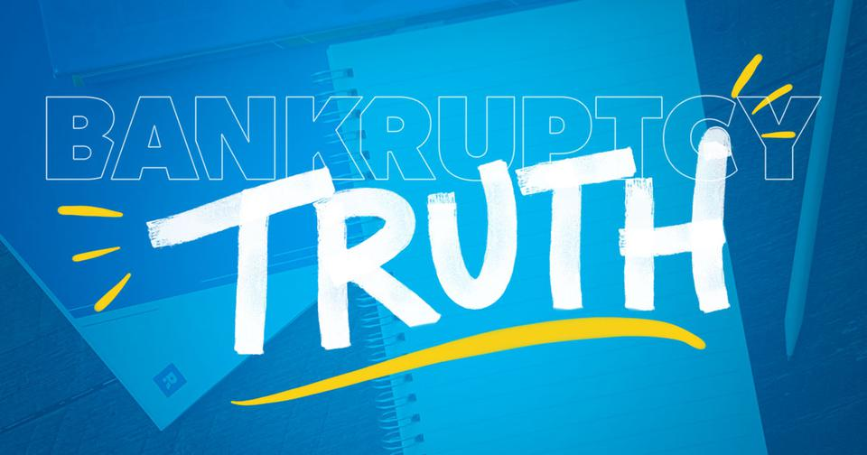 The Truth About Bankruptcy 6 Minute Read
