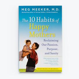 The 10 Habits of Happy Mothers - Hardcover Book