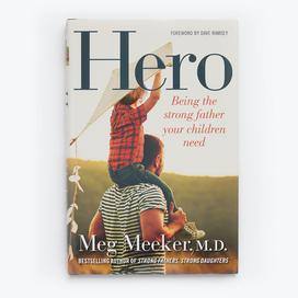 Hero: Being the Strong Father Your Children Need - Hardcover Book