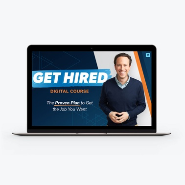 Get Hired Digital Course: The Proven Plan to Get the Job You Want