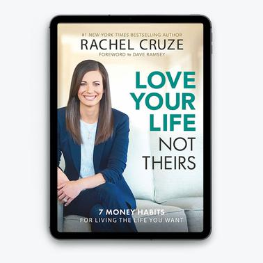 Love Your Life, Not Theirs by Rachel Cruze (eBook)