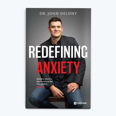Redefining Anxiety Quick Read Book by Dr. John Delony